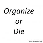 organize or die