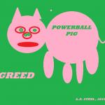 POWER BALL PIG GREED