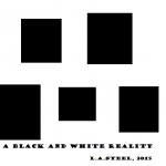 a black white reality