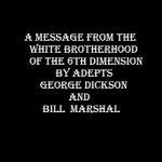 a message from the white brotherhood of the 6th dimension