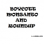 BOYCOTT MONSANTO AND ROUNDUP