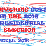 ANYTHING GOES IN THE 2016 ELECTION