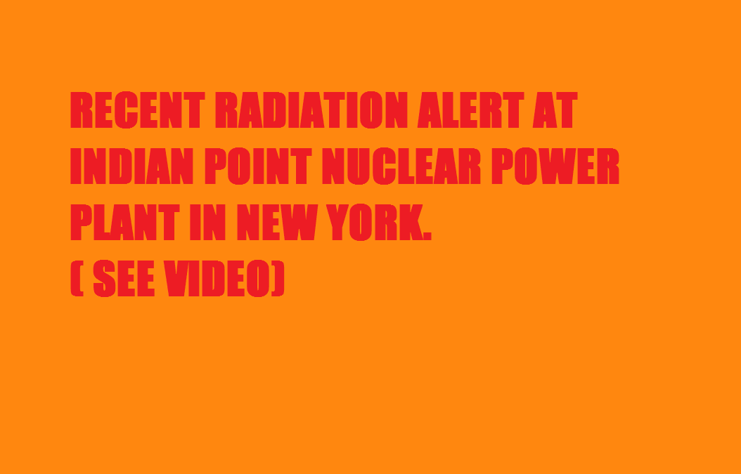 RECENT RADIATION ALERT AT INDIAN POINT