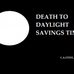 DEATH TO DAYLIGHT SAVINGS TIME