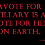 a vote for hillary is a vote for hell on earth