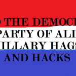 RID THE DEMOCRAT PARTY OF ALL HAGS AND HACKS