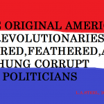 THE ORIGINAL AMERICAN REVOLUTIONARIES TARRED AND ....