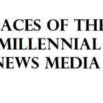 faces of the millennial news media