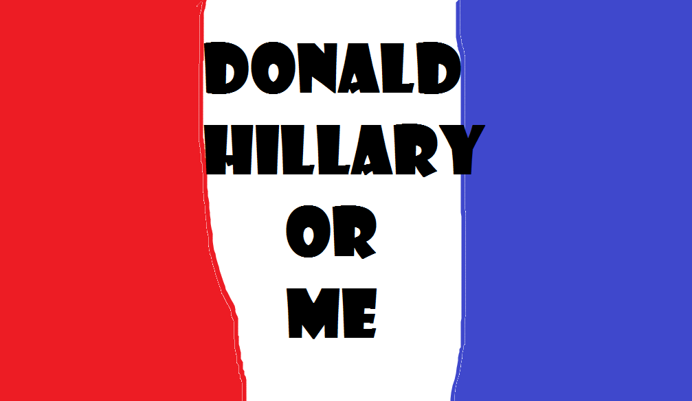 DONALD HILLARY OR ME