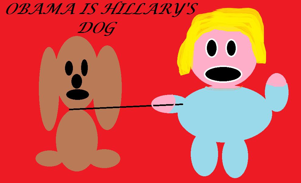 OBAMA IS HILLARYS DOG