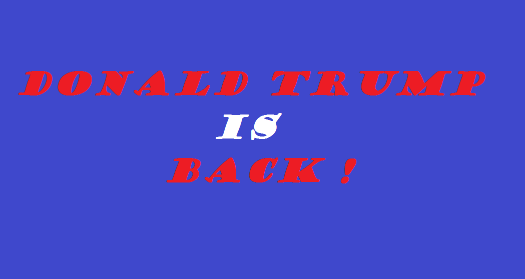 donald trump is back