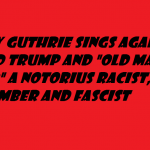 WOODY GUTHRIE SINGS AGAINST TRUMP