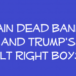 brain dead bannon and Trump's alt right boys