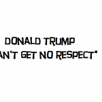 donald trump can't get no respect 2017