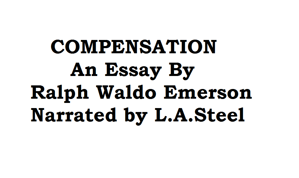Compensation An Essay By Ralph Waldo Emerson Video  Lasteelshoworg Compensation Tile Page This Essay Was Created By Ralph Waldo Emerson