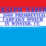 ralph nader presidential campaign speech in winsted ct