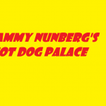 SAMMY NUNBERG'S HOT DOG PALACE