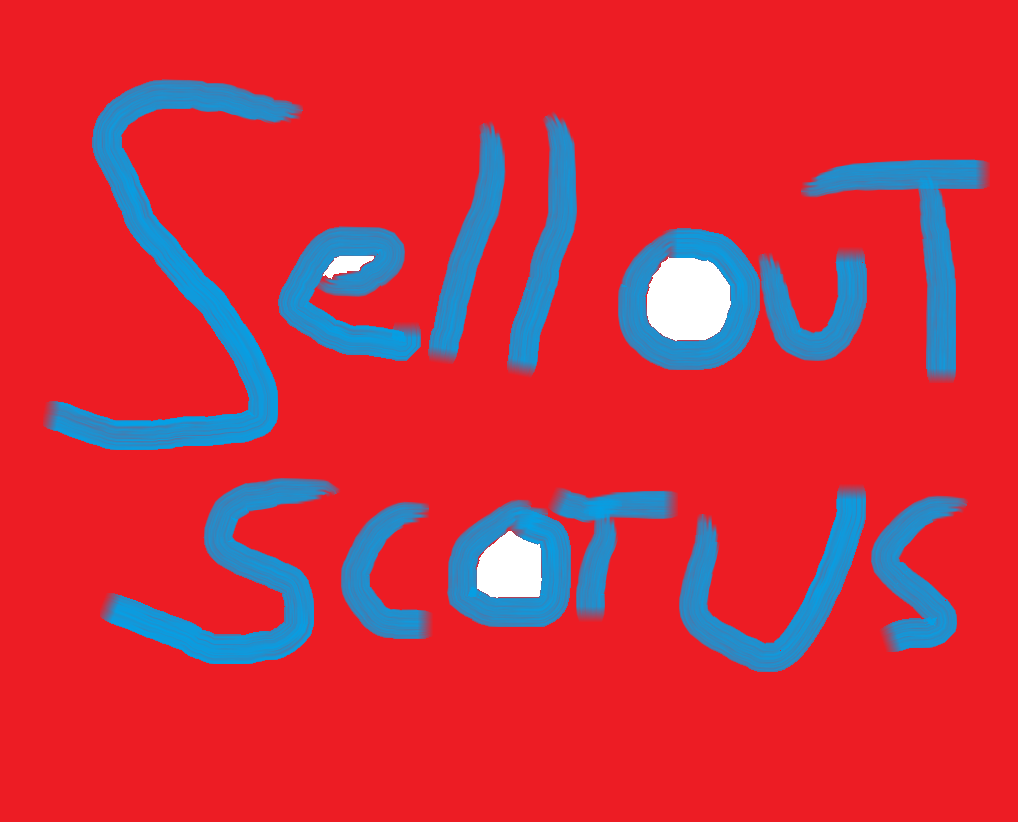 sell out scotus 2018