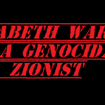 elizabeth warren is a genocidal zionist 2019