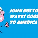 john bolton waves goodbye to America 2019