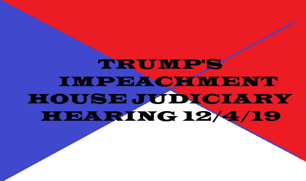 trump impeachment house judicary committee hearing 12 4 19