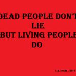 dead people don't lie