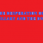 the desperation of hillary and the dnc