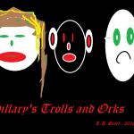 Hillary's Trolls and Orks