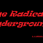 THE RADICAL UNDERGROUND