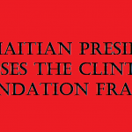haitian-pres-exposes-clinton-fraud