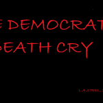 THE DEMOCRATS DEATH CRY
