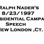 August 1997 ralph nader campaign speech New london,ct Joe Besade