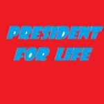 president for life 2018