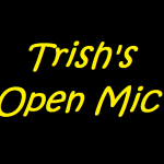 TRISH'S OPEN MIC FEATURED PICTURE