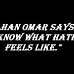 I know what hate feels like ilhan omar 2019