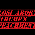 PELOSI ABORTS TRUMP'S IMPEACHMENT 2019