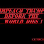 impeach trump before the world dies 2019