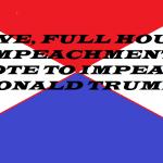 LIVE FULL IMPEACHMENT VOTE 12 18 19 TITLE PAGE