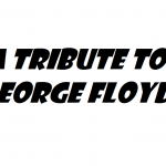 a tribute to george floyd 2020