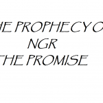 THE PROPHECY OF NGR THE PROMISE 4 1 07 AND 2020